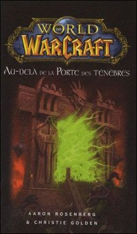 World of warcraft - roman - Au-delà de la porte des ténèbres