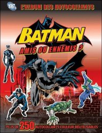 Batman Stickers - Amis ou Ennemis