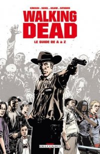 Walking dead - Le guide de A à Z