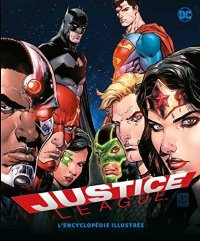 Justice league, l'encyclopédie illustrée