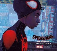 Spider-Man - New Generation - tout l'art du film