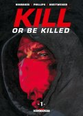 Kill or be killed T.1