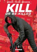 Kill or be killed T.2
