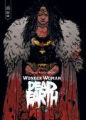 Wonder Woman - Dead Earth T.1